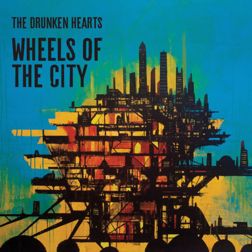 "The Drunken Hearts ""Wheels of the City"""
