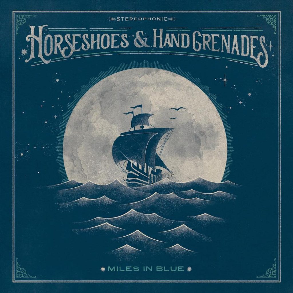 "Horseshoes and Hand Grenades ""Miles In Blue"""