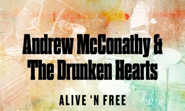 Andrew McConathy and The Drunken Hearts LIVE Album: Alive 'n Free
