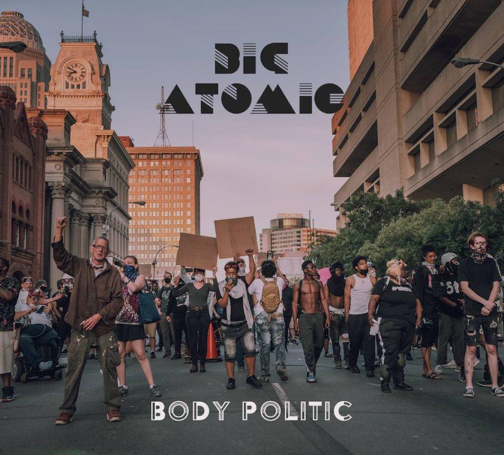 "Big Atomic ""Body Politic"""