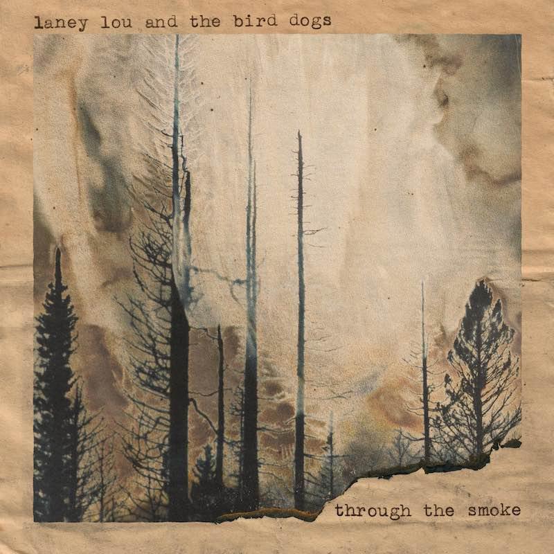 "Laney Lou and the Bird Dogs - ""Through The Smoke"" album cover"